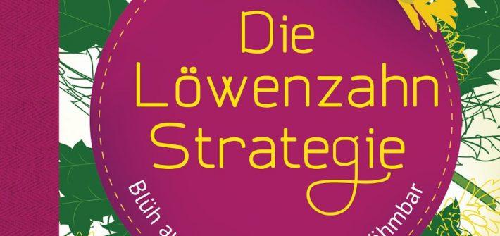 Die Loewenzahn-Strategie